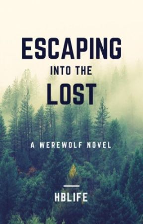 Escaping Into The Lost  by HBLife