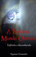 A Fortaleza: Mundo Obscuro - HIATUS by dayfernandesdf
