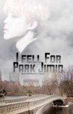 I Fell For Park Jimin by taeyeonhasmyheart
