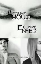 A Comme Amour,  E Comme enfer by kiffeusedelecture