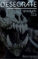 [ ✓ ] Desecrate › Apocalyptic OCs by savingosiris
