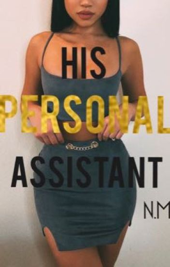 I'm his personal assistant (Nate maloley)