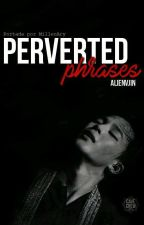»Perverted phrases by AlienVJin