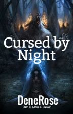 Cursed by Night by DeneRose