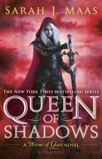 Queen of Shadows (Rants) by thebookweirdo