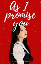 As I promise you by nobodystranger