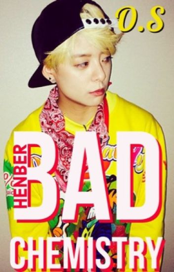 Bad chemistry | Henber
