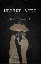 MEDİNE AŞKI by NesrinnKartall