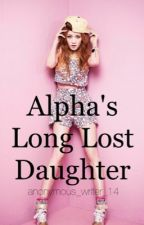 Alpha's Long Lost Daughter by anonymous_writer_14