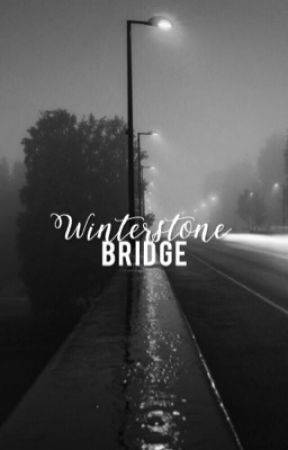 The Winterstone Bridge  [COMPLETED] {UNEDITED}  by ClemLucian