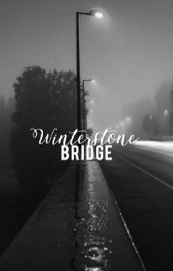 The Winterstone Bridge  | EDITING