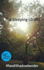 The Sleeping (draft) (selesai) by IffandiShadowbender