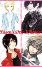 Pheonix Drop High Boys x Reader by That_EmoAnimeGirl
