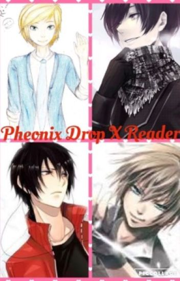 Pheonix Drop High Boys x Reader