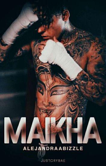 MAIKHA.