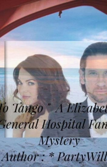 """* Two To Tango """"  Elizabeth Webber & Franco  GH  FanFic MurderMystery * PartyWil"""