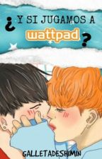 Y si jugamos a Wattpad? /Jikook Two Shot by GalletadeShimin