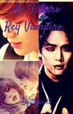 Mi Futuro Rey Vampiro.  by 2Min-15