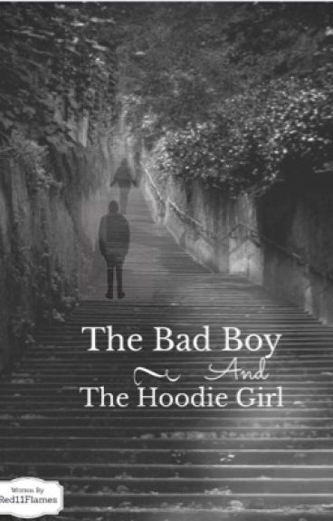 The Bad Boy and The Hoodie Girl