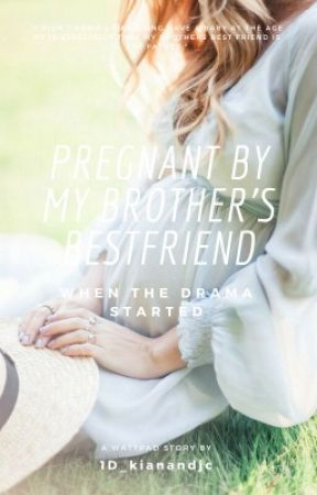 Pregnant by my brothers best friend. by 1D_kianandjc