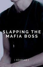 Slapping The Mafia Boss by AyeeItzAlex