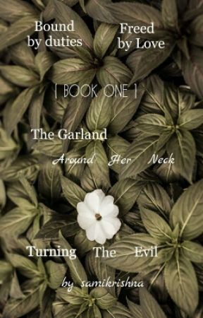 The Garland Around Her Neck-Turning The evil #Book One √ by samikrishna