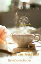 Up In Smoke- A Dethan Love story by whovectioner