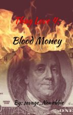 Thug Love 4: Blood Money by savage_NoWebbie