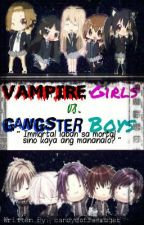 Vampire Girls Vs Gangster Boys {Completed} by candycoffeesugar
