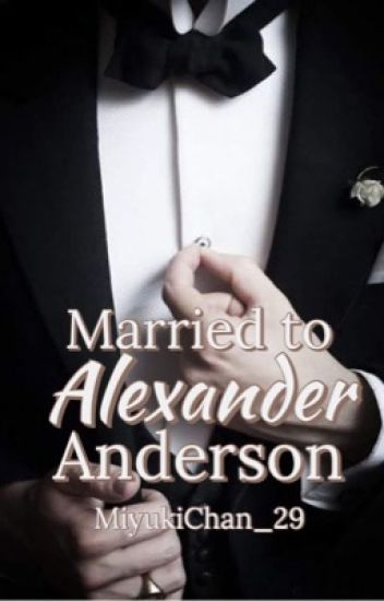 Married To Alexander Anderson