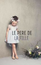 LE PERE DE LA FILLE by littlejuggler