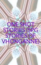 ONE SHOT STORIES (SPG STORIES OF VHONGANNE) by akosiiii