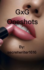 GxG Oneshots by secretwriter1616