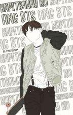 Kapitbahay ko ang BTS! by pingaynism