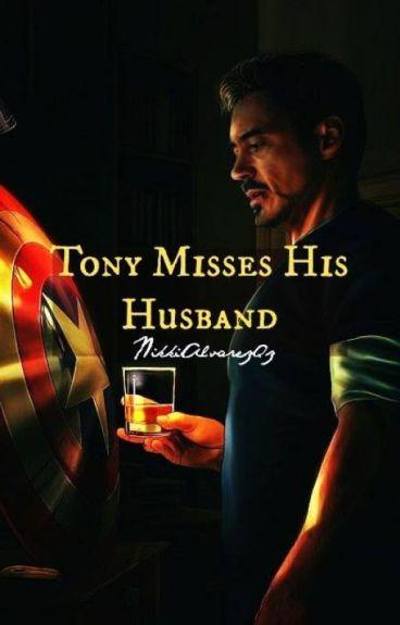 Tony misses his husband.