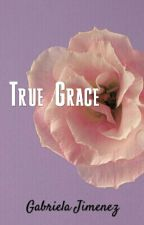True Grace by Chasing_MyThoughts