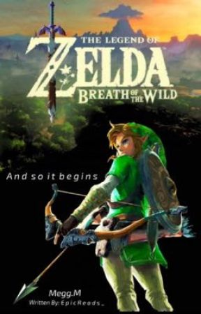 The legend of Zelda: Breath of the wild by EpicReads_