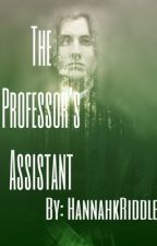 The Professors Assisant (Severus Snape X Reader) by HannahRiddle6