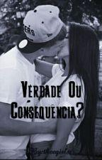 Verdade Ou Consequência?  by theegirls