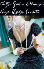 Pretty Girls Always Keep Ugly Secrets by emogirliex0x0x0