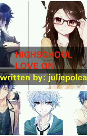 HIGH SCHOOL LOVE ON!!! by JuliePolea