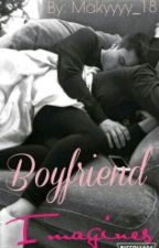Boyfriend imagines  by Makyyyy_18