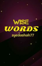 Wise Words by syedashah77