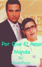 Porque El Amor Manda  by MisakiPerez