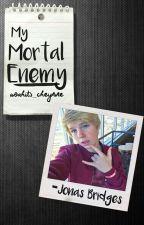 My Mortal Enemy- Jonas Bridges by bruhits_cheyenne