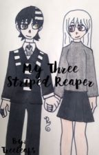 My Three Striped Reaper (Soul Eater Death The Kid) (Completed)  by TreeLeafs