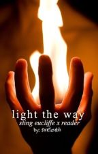 Light The Way || Sting Eucliffe x Reader by fanficstbh