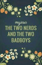The Two Nerds And The Two Badboys by msjesa