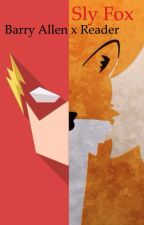 Sly Fox (Barry Allen x Reader) by Omega_Wolf_Pack