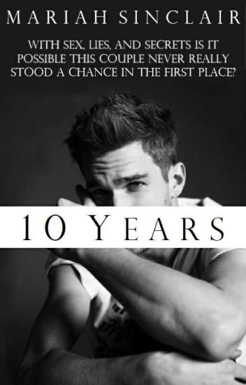 10 Years (Mature Explicit) Wattys 2017